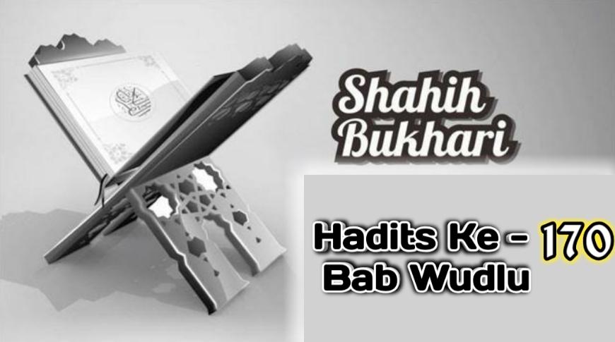 Hadits Imam Bukhari Bab Wudlu