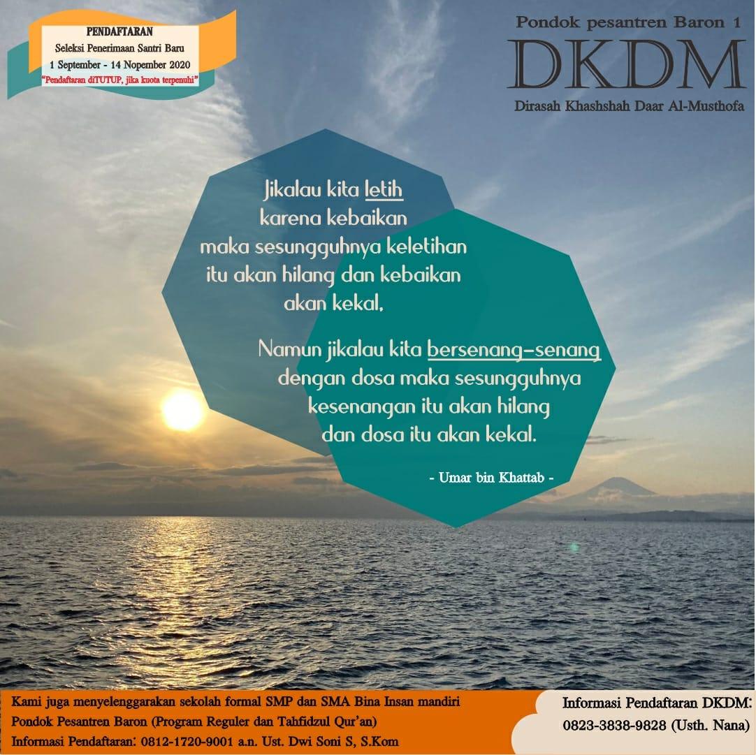 DIRASAH KHASHSHAH DAAR AL MUSTHOFA (DKDM) The Islamic Boarding School of Moslem Scholars